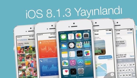 iOS 8.1.3 Güncellemesi Yayınlandı!