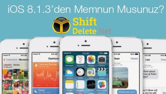 iOS 8.1.3'den Memnun Musunuz?