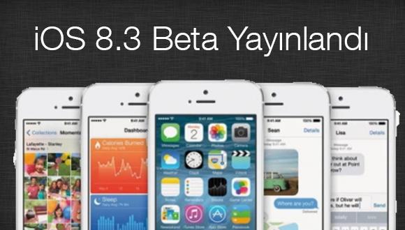 iOS 8.3 Beta Yayınlandı!