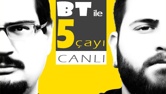 BT ile 5 Çayı # 28 – Android mi iOS mi?