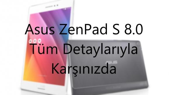 Asus ZenPad S 8.0 Hakkında Her Şey