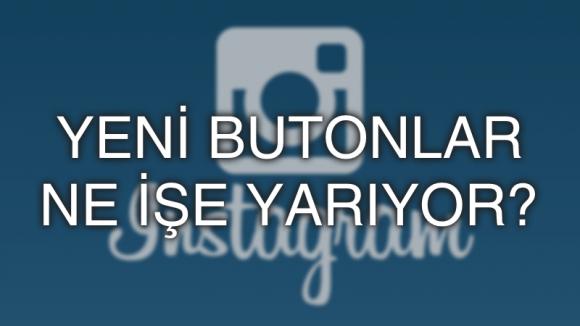 Instagram İçin Yeni Butonlar Geliyor!