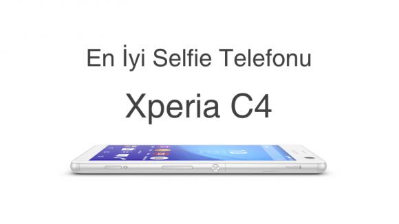 Xperia C4 En İyi Selfie Telefonu Oldu