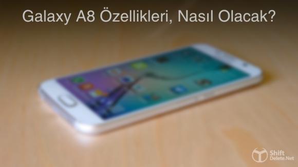 Galaxy A8, Tüm Özellikleri ile Göründü