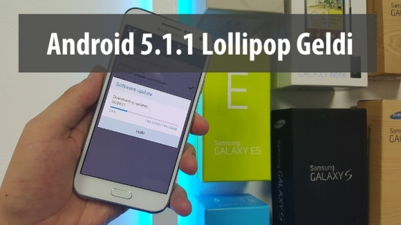Galaxy E5 için Android 5.1.1 Yayınlandı