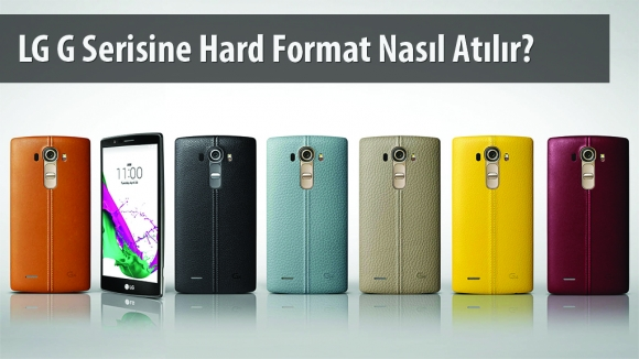 LG G2, G3 ve G4'e Hard Format Nasıl Atılır?