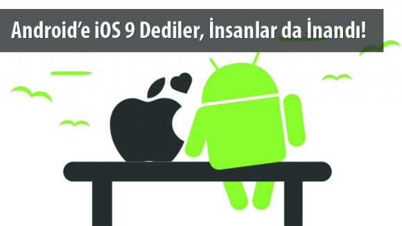 Fanlara Android'i, iOS Diye Yutturdular!