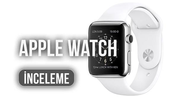 Apple Watch İncelemesi