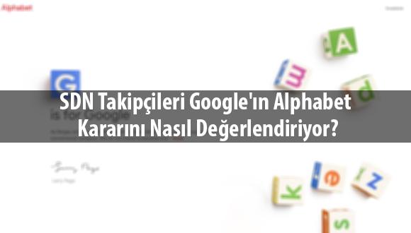 SDN Takipçileri Google'ın Alphabet Kararını Nasıl Değerlendiriyor?
