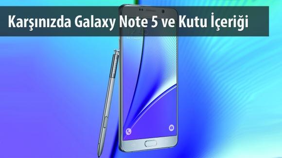 Galaxy Note 5 Kutusundan Çıkıyor!