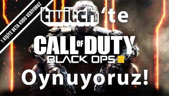 Twitch'te Black Ops 3 Oynuyoruz!