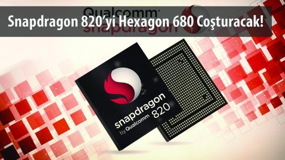 Snapdragon 820'nin Yeni Silahı Hexagon 680