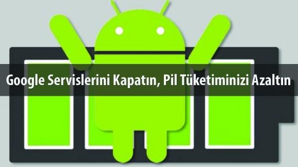 Android Yüksek Pil Tüketimini Azaltın!