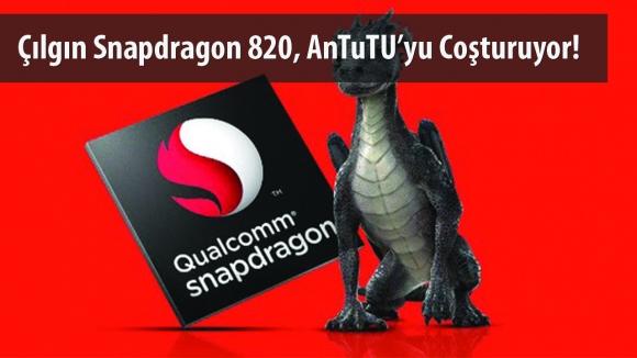 Snapdragon 820, AnTuTu'da Coştu!