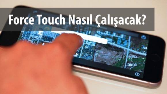 iPhone 6s Force Touch Nasıl Olacak?
