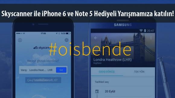 Skyscanner ile Note 5 ve iPhone 6 Veriyoruz
