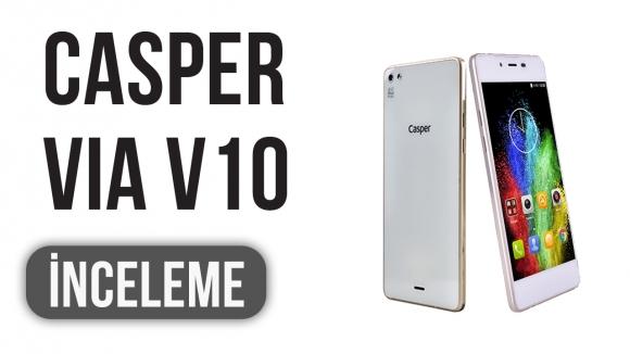 Casper VIA V10 İncelemesi