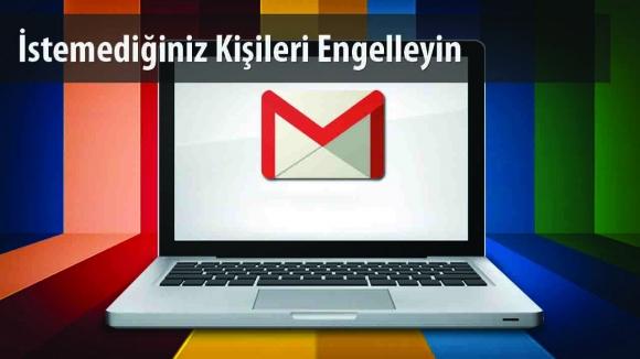 Gmail Kişi Engelleme Özelliğine Kavuştu!