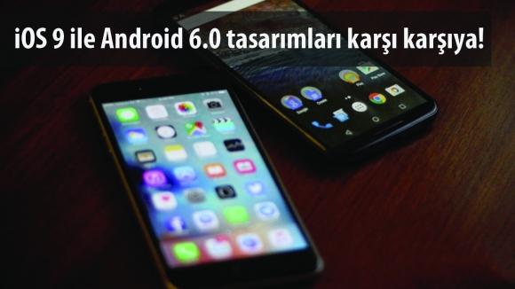 iOS 9 ile Android 6.0 Karşı Karşıya!