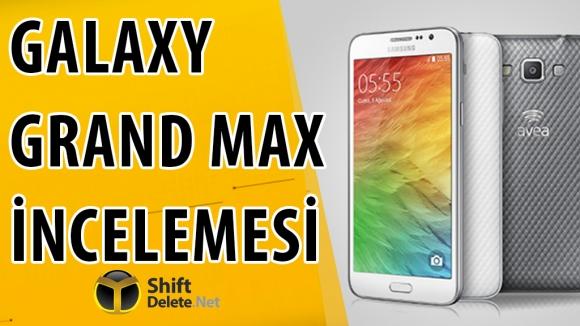 Avea Galaxy Grand Max İncelemesi