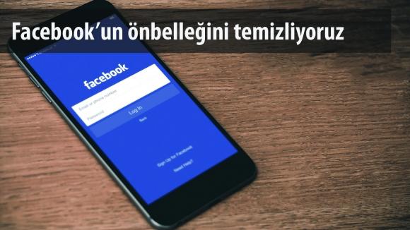 Facebook Önbelleği Nasıl Temizlenir?