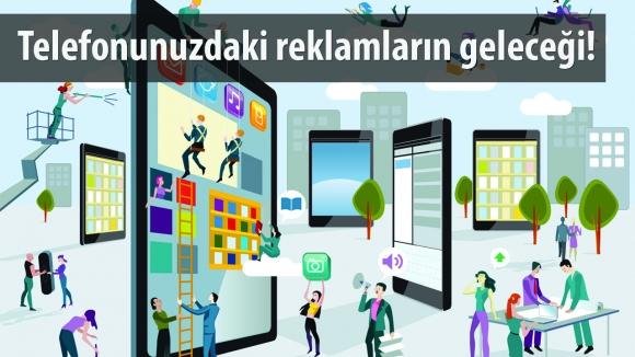 Mobil Reklamlar Gelecekte Nasıl Olacak? -Video