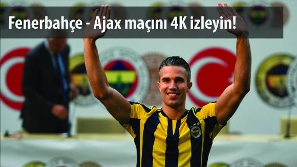 Fenerbahçe – Ajax Maçı 4K Yayınlanacak!