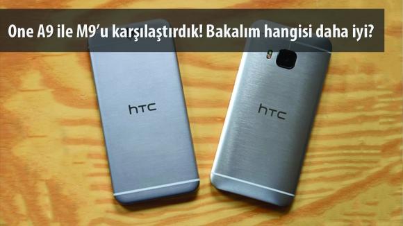 HTC One A9 ile One M9 Karşı Karşıya!