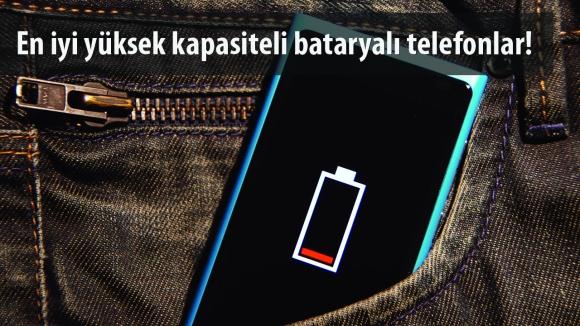 Yüksek Batarya Kapasiteli Telefonlar