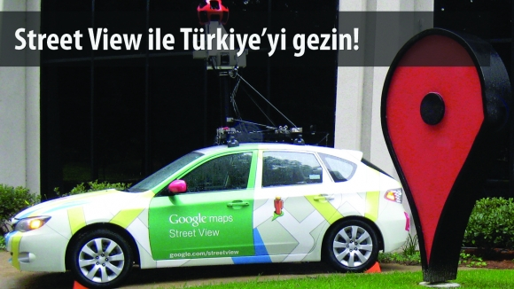 Google Street View Türkiye'de!