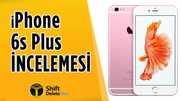iPhone 6s Plus İncelemesi