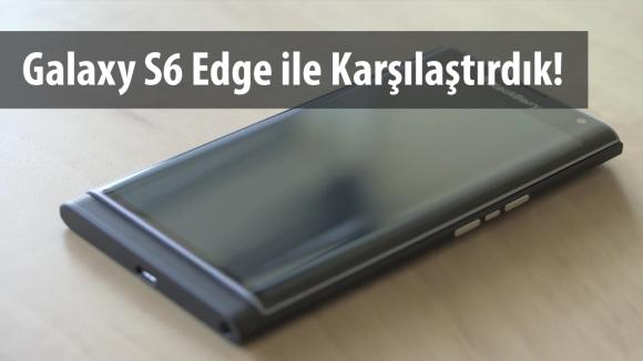 Blackberry Priv ile S6 Edge Karşı Karşıya