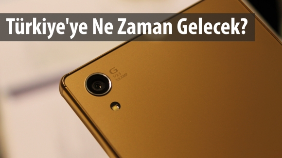 Xperia Z5 Türkiye Çıkış Tarihi Açıklandı