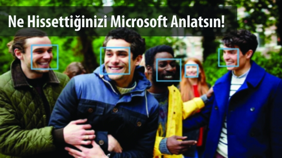 Microsoft, Duyguları Tespit Edecek!