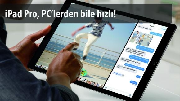 iPad Pro, MacBook'tan Bile Hızlı!