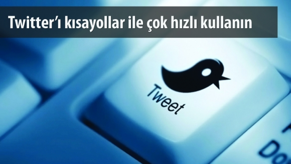 Twitter'ı Daha Hızlı Kullanın