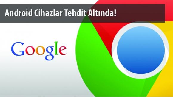 Chrome Uygulamasında Büyük Açık!