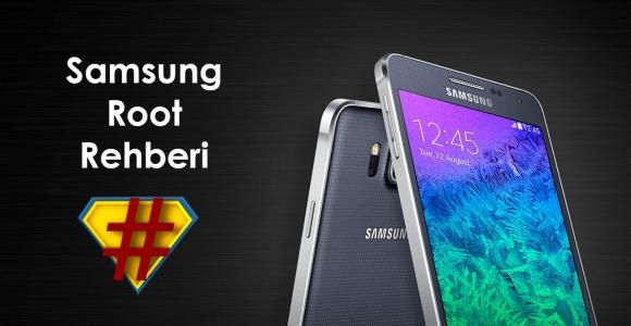 Samsung Root Rehberi