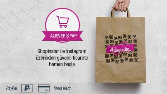 Shopinstar ile Instagram'dan Alışveriş Yapın!