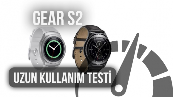 Samsung Gear S2 : Uzun Kullanım Testi