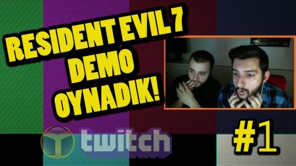 Twitch'te Resident Evil 7 Oynadık!