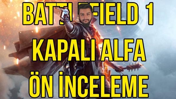 Battlefield 1 Kapalı Alfa'sını Oynadık!