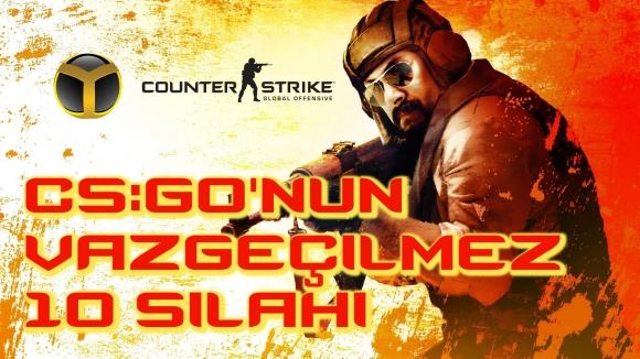 CS:GO'nun Vazgeçilmez 10 Silahı