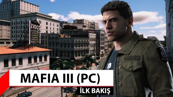 Mafia 3 Oynadık – İlk bakış