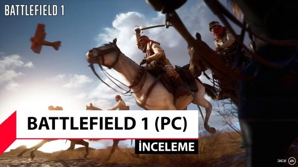 Battlefield 1 inceleme – Türkler nasıl olmuş?