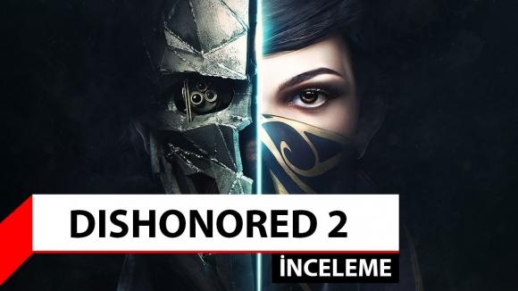 Dishonored 2 nasıl bir oyun?
