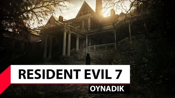 Resident Evil 7 oynadık!