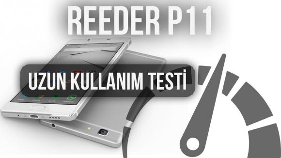 Reeder P11 Uzun Kullanım Testi