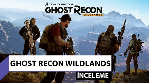Ghost Recon Wildlands inceleme