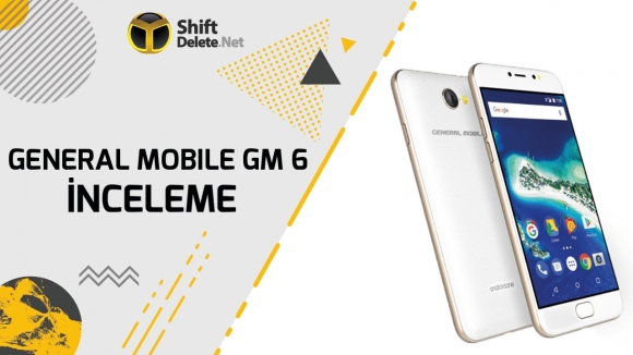 General Mobile GM 6 inceleme